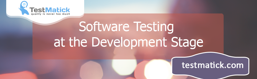 Software Testing at the Development Stage