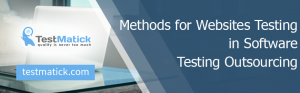 Methods for Websites Testing in Software Testing Outsourcing