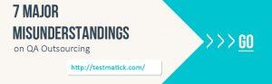 7-Major-Misunderstandings-on-QA-Outsourcing