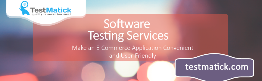 How-do-Software-Testing-Services-Make-an-E-Commerce-Application-Convenient-and-User-Friendly