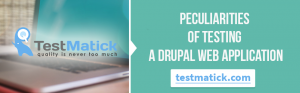 Peculiarities of Testing a Drupal Web Application