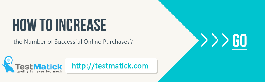 Tips-from-Software-Testing-Company-How-to-Increase-the-Number-of-Successful-Online-Purchases