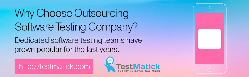 Why-Choose-Outsourcing-Software-Testing-Company