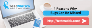 4 Reasons Why Bugs Can Be Missed