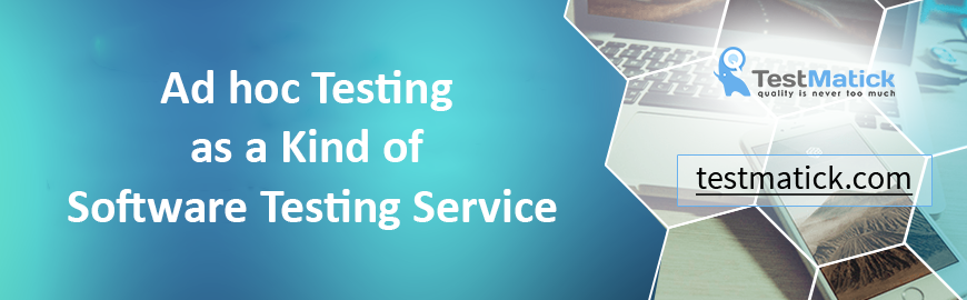 Ad hoc Testing as a Kind of Software Testing Service