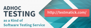 Adhoc-Testing-as-a-Kind-of-Software-Testing-Service