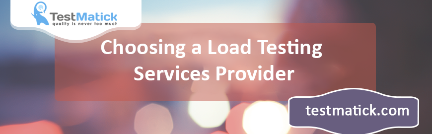 Choosing a Load Testing Services Provider