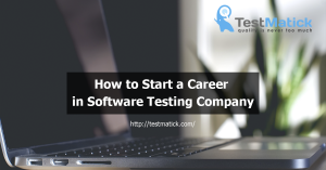 How to Start a Career in Software Testing Company