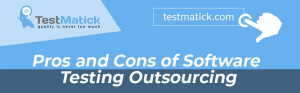 Pros and Cons of Software Testing Outsourcing