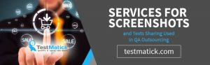 Services-For-Screenshots-and-Texts-Sharing-Used-in-QA-Outsourcing