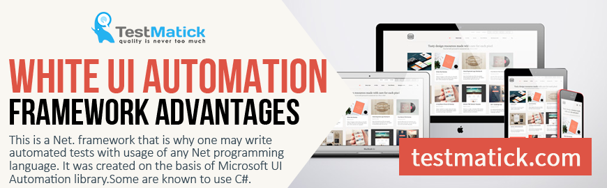 White-UI-Automation-Framework-Advantages-for-Automated-Testing-Services