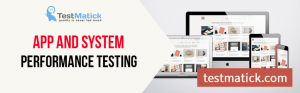 App and System Performance Testing