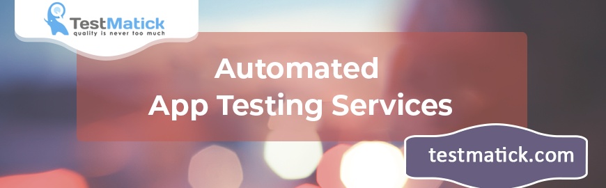 Automated App Testing Services