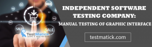 Independent-Software-Testing-Company-Manual-Testing-of-Graphic-Interface