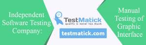Independent Software Testing Company. Manual Testing of Graphic Interface