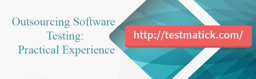 Outsourcing Software Testing: Practical Experience