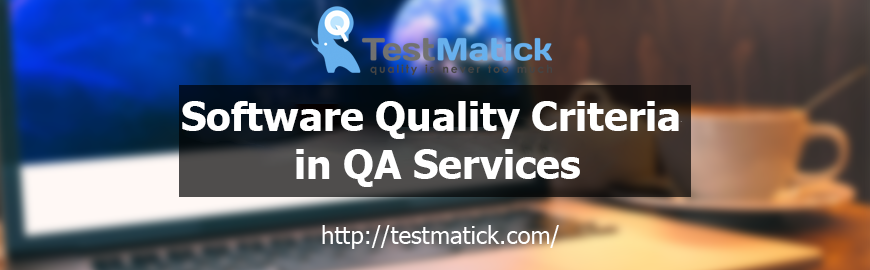 Software Quality Criteria in QA Services