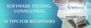 Software-Testing-Consulting-10-Tips-for-Beginners