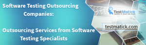 Software-Testing-Outsourcing-Companies-Outsourcing-Services-from-Software-Testing-Specialists