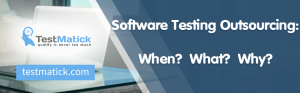 Software-Testing-Outsourcing-When-What-Why