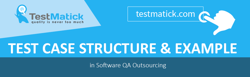 Test-Case-Structure-Example-in-Software-QA-Outsourcing