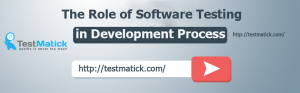 The Role of Software Testing in Development Process