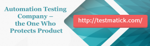 Automation-Testing-Company – the-One-Who-Protects-Product