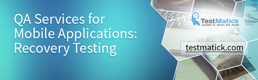 QA-SERVICES-FOR-MOBILE-APPLICATIONS:-RECOVERY-TESTING
