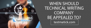 WHEN-SHOULD-TECHNICAL-WRITING-COMPANY-BE-APPEALED-TO?