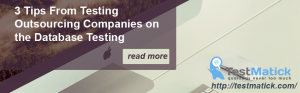 3 TIPS-FROM-TESTING-OUTSOURCING-COMPANIES-ON-THE-DATABASE-TESTING