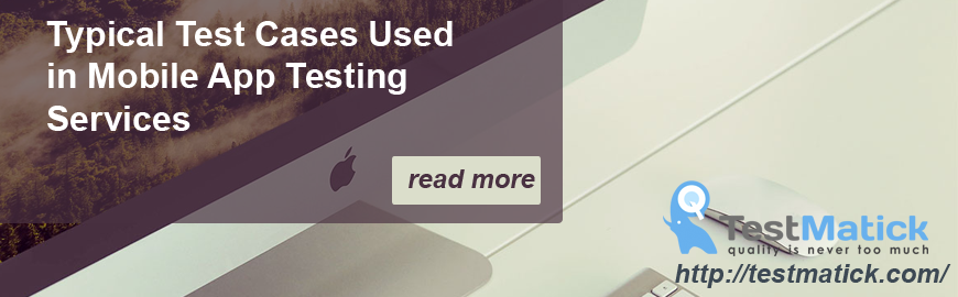 TYPICAL-TEST-CASES-USED-IN-MOBILE-APP-TESTING-SERVICES