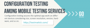 CONFIGURATION-TESTING-AMONG-MOBILE-TESTING SERVICES