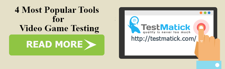 4 Most Popular Tools for Video Game Testing