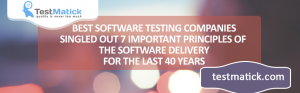 BEST-SOFTWARE-TESTING-COMPANIES-SINGLED-OUT-7-IMPORTANT-PRINCIPLES-OF-THE-SOFTWARE-DELIVERY-FOR-THE-LAST-40-YEARS