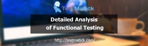 Detailed Analysis of Functional Testing