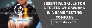 Essential-Skills-For-a-Tester-Who-Works-in-a-Game-Testing-Company