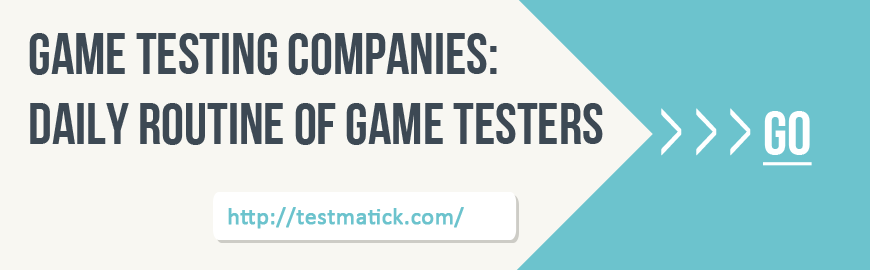 Game-Testing-Companies-Daily-Routine-of-Game-Tester