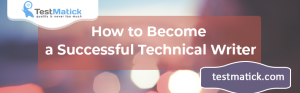 How to Become a Successful Technical Writer