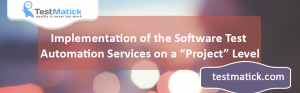 "Implementation-of-the-Software-Test-Automation-Services-on-a-""Project""-Level"