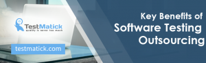 Key Benefits of Software Testing Outsourcing