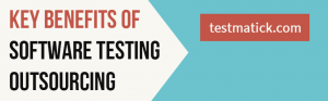 Key-Benefits-of-Software-Testing-Outsourcing