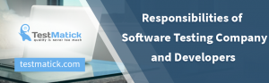 Responsibilities-of-the-Software-Testing-Company-and-Developers