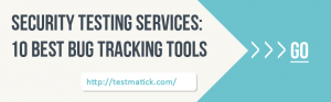 Security-Testing-Services-10-Best-Bug-Tracking-Tools