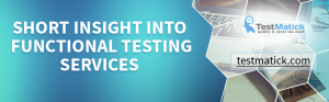 Short-Insight-Into-Functional-Testing-Services