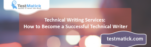 Technical-Writing-Services-How-to-Become-a-Successful-Technical-Writer