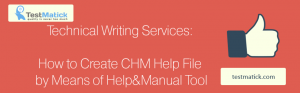 Technical-Writing-Services-How-to-Create-CHM-Help-File-by-Means-of-HelpManual-Tool