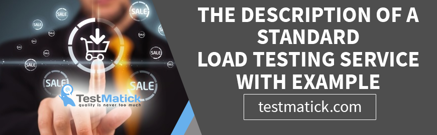 The-Description-of-a-Standard-Load-Testing-Service-with-Example