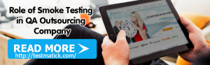 The-Role-of-Smoke-Testing-in-QA-Outsourcing-Company