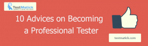 10 Advices on Becoming a Professional Tester