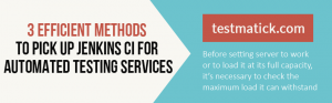 3-Efficient-Methods-to-Pick-Up-Jenkins-CI-for-Automated-Testing-Services